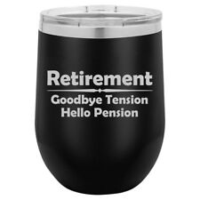 Stemless Wine Tumbler Coffee Travel Mug Glass Insulated Retirement Pension Funny