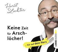 Keine Zeit für Arschlöcher!: ... hör auf dein Herz von Horst Lichter (2017)