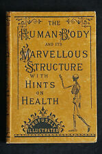The Human Body and its Marvellous Structure With Hints on Health HC marvelous