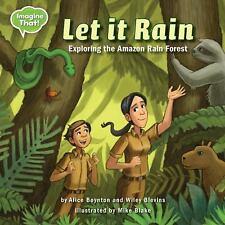 Imagine That!: Let It Rain : Exploring the Amazon Rain Forest by Alice...