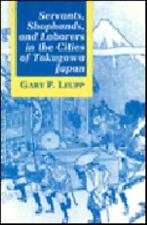 Servants, Shophands, and Laborers in the Cities of Tokugawa Japan-ExLibrary