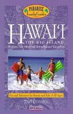 Paradise Family Guides: Hawaii the Big Island: Making the Most of Your Vacation