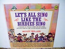 MITCH MILLER, LET'S ALL SING LIKE THE BIRDIES SING, RARE 1962 , NEAR MINT