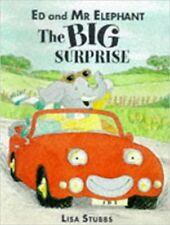 Ed and Mr. Elephant: The Big Surprise, Very Good, Lisa Stubbs Book