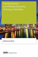 THE ECONOMICS AND POLITICAL ECONOMY OF ENERGY SUBSIDIES - STRAND, JON (EDT) - NE