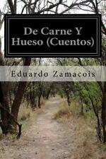 De Carne y Hueso (Cuentos) by Eduardo Zamacois (2016, Paperback)