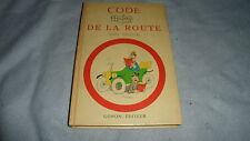 CODE DE LA ROUTE et de la circulation - DUBOUT - Gonon éditeur - 1956 BE
