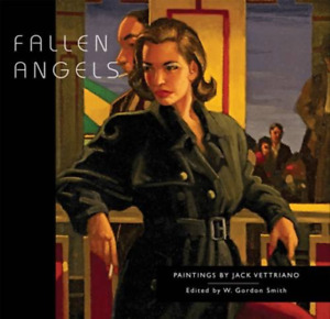 Fallen Angels: Paintings by Jack Vettriano, Very Good Condition Book, Jack Vettr