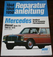 Reparaturanleitung Mercedes W115 /8 Strichacht Diesel 200 D / 220 D, 1968-1975