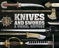 Knives and Swords A Visual History (Hardcover)