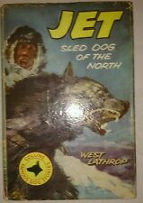 Jet : Sled Dog Of The North West Lathrop 1958 First Edition with dust jacket