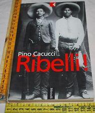 CACUCCI Pino - RIBELLI! - Feltrinelli - libri usati