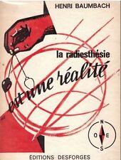 BAUMBACH Henri - LA RADIESTHESIE EST UNE REALITE - 1965