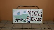 """Welcome To Our Rolling Estate Sign, Made In Usa, 10""""x5"""", Camper, Funny"""
