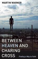 Between Heaven and Charing Cross, New, Warner, Martin Book