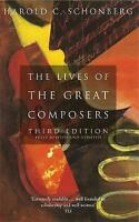 (Good)-The Lives of the Great Composers (Paperback)-Schonberg, Harold C.-0349109