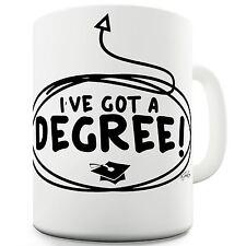 Twisted Envy I've Got A Degree! Ceramic Funny Mug
