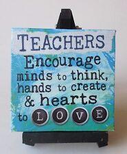 q Teachers encourage minds to think hands create CANVAS EASEL PLAQUE Art ganz
