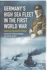 Germany's High Sea Fleet in the First World War - Admiral Reinhard Scheer NEW