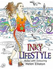 Inky Lifestyle : 50 Anti-Stress Adult Colouring Book Illustrations: By Ellist...