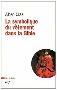 La symbolique du vetement dans la Bible Alban Cras Les editions du Cerf Francais