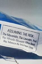 Assuming the Risk: The Mavericks, the Lawyers, and the Whistle-Blowers