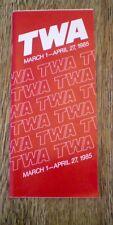 TWA SYSTEM TIMETABLE MARCH-APRIL, 1985. NEW SERVICE TO LONDON, PARIS, FRANKFURT