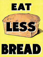 PROPAGANDA WAR WWII UK EAT LESS BREAD LOAF RATION FOOD ART PRINT POSTER BB9326