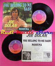LP 45 7'' JOE DOLAN You belong to me baby Morena 1976 france PYE no cd mc dvd