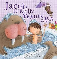 Jacob O'Reilly Wants a Pet by Lynne Rickards (Paperback, 2011) New Book