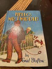 Hello Mr Twiddle! By Enid Blyton
