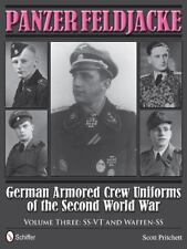 Panzer Feldjacke: German Armored Crew Uniforms of the Second World War • Vol 3