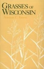 Grasses Of Wisconsin: Taxonomy, Ecology, & Distribution Of The-ExLibrary