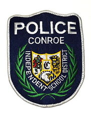 CONROE – ISD – TEXAS TX Police Sheriff Patch INDEPENDENT SCHOOL DISTRICT ~