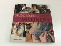 Millinery : Studio Secrets by Fabienne Gambrelle and Estelle Ramousse