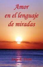 Amor en el Lenguaje de Miradas by Jorge E. Freire (2016, Paperback)