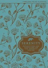 The Serenity Prayer: Reflections and Scripture on the Serenity Prayer