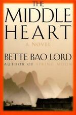The Middle Heart by Inc. Bette Bao Lord Enterprises and Bette Bao Lord (1996,...