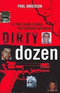 12 True Crime Stories That Shocked Australia (Dirty Dozen) by Paul Anderson