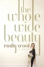 The Whole Wide Beauty by Emily Woof (2010, Hardcover)