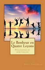 Nouvelles leçons de Philsophie: Le Bonheur en Quatre Lecons : Philosophie et...