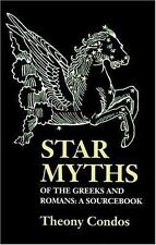 "Star Myths of the Greeks and Romans: A Sourcebook Containing ""The Constellations"
