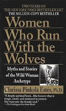 Women Who Run with Wolves: Myths and Stories of the Wild Woman Archetype by...