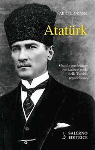 Atatürk. Il fondatore della Turchia moderna - [Salerno Editrice]