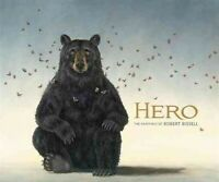 Hero : The Paintings of Robert Bissell, Hardcover by Bissell, Robert (ART); L...