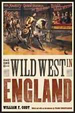The Wild West in England: By Cody, William F.