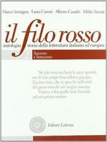 Il filo rosso. Antologia e storia della letteratura itali... - Santagata Marc...