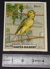 CHROMO 1936 CAFES GILBERT OISEAUX BIRDS SERIN