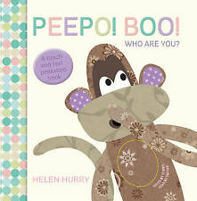 Peepo! Boo! Who are You? HARD BACK TOUCH & FEEL BOOK By Helen Hurry Perfect Gift
