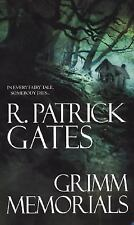 Grimm Memorials Gates, R. Patrick Mass Market Paperback